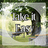 Play & Download Take it Easy - Calming Music for Relax Time, Sounds of Nature for Stress Relief, Sensuality Sounds to Wellness, SPA & Beauty by Sounds of Nature Relaxation | Napster