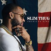 Hogg Life, Vol. 4: American King by Slim Thug