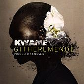 Play & Download Githeremende by Kwame | Napster