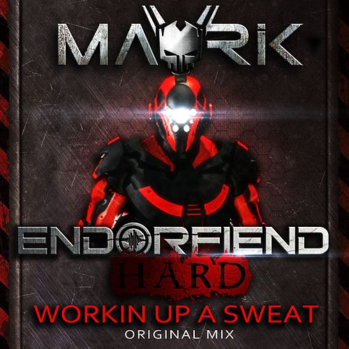 Workin Up A Sweat by Mavrik