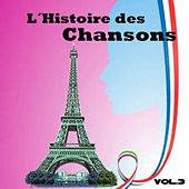 Play & Download L´Histoire des Chansons, Vol. 3 by Various Artists | Napster