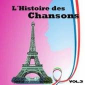 L´Histoire des Chansons, Vol. 3 by Various Artists