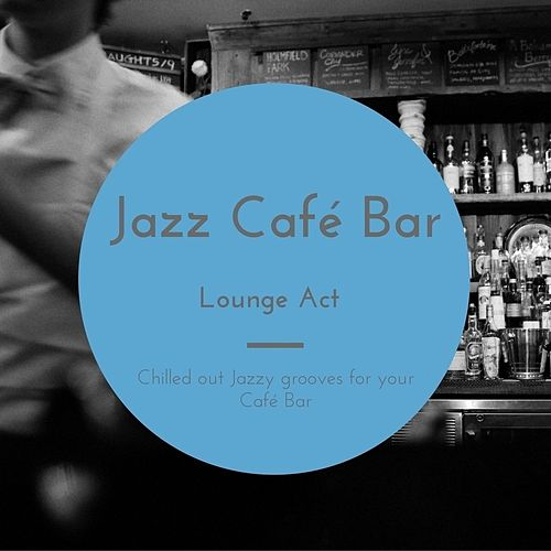 Lounge Act de Jazz Café Bar