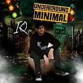 Play & Download Underground Minimal by IQ | Napster