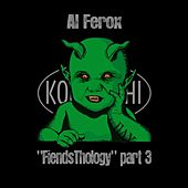 Play & Download FiendsThology Part Three by Al Ferox | Napster