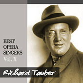 Best Opera Singers, Vol. X by Richard Tauber