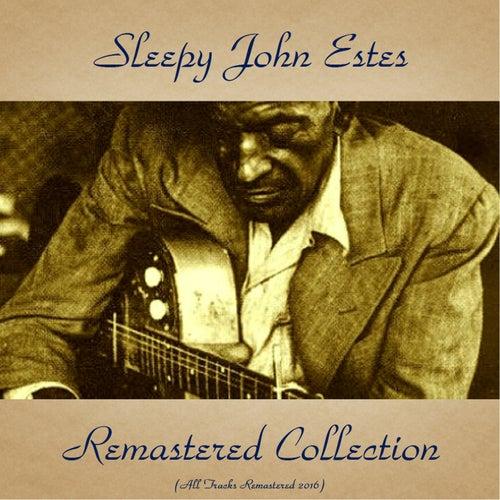 Play & Download Sleepy John Estes Remastered Collection (All Tracks Remastered 2016) by Sleepy John Estes | Napster
