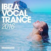Play & Download Ibiza Vocal Trance 2016 - EP by Various Artists | Napster