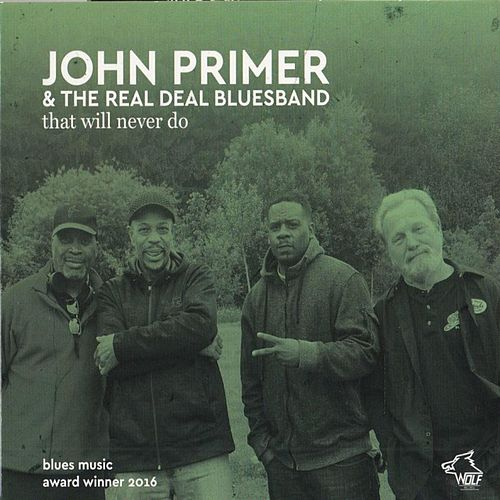 Play & Download JOHN PRIMER & THE REAL DEAL BLUESBAND that will never do by John Primer | Napster