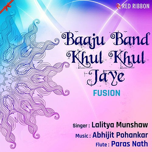 Play & Download Baaju Band Khul Khul Jaye (Fusion) by Lalitya Munshaw | Napster
