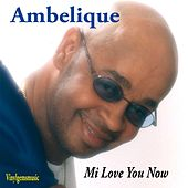 Mi Love You Now by Ambelique