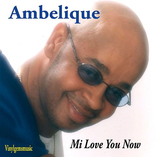 Play & Download Mi Love You Now by Ambelique | Napster
