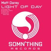 Play & Download Light of Day by Matt Darey | Napster