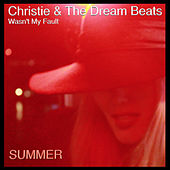 Wasn't My Fault - SUMMER by Christie