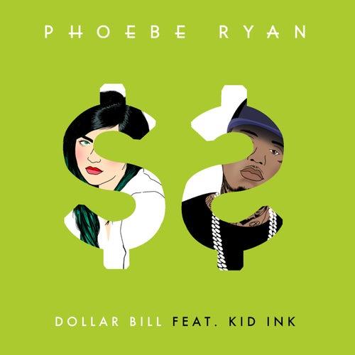 Dollar Bill by Phoebe Ryan