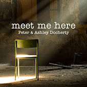 Play & Download Meet Me Here (Acoustic Version) - Single by Peter | Napster
