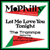 Let Me Love You Tonight by The Trammps