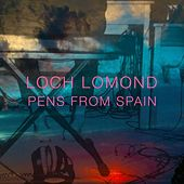 Pens From Spain by Loch Lomond