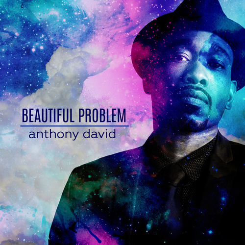 Play & Download Beautiful Problem by Anthony David | Napster