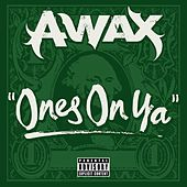 Play & Download Ones On Ya - Single by A-Wax | Napster