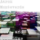 Play & Download Live and Let Live by Aaron Monteverde | Napster