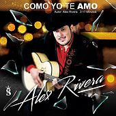 Play & Download Como Yo Te Amo by Alex Rivera | Napster