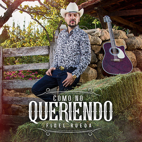 Play & Download Como No Queriendo by Fidel Rueda | Napster