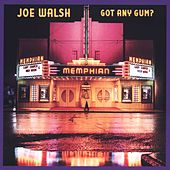 Play & Download Got Any Gum? by Joe Walsh | Napster