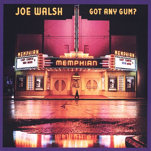 Got Any Gum? by Joe Walsh