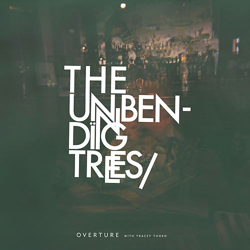 Play & Download Overture by The Unbending Trees | Napster