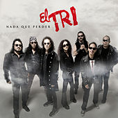 Play & Download Nada Que Perder by El Tri | Napster