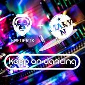 Keep on Dancing by Frederik