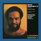 All The King's Horses by Grover Washington, Jr.