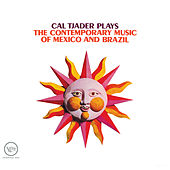 Plays The Contemporary Music Of Mexico And Brazil by Cal Tjader
