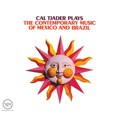 Play & Download Plays The Contemporary Music Of Mexico And Brazil by Cal Tjader | Napster