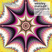 Play & Download Bernwerk by Wesley Matsell | Napster