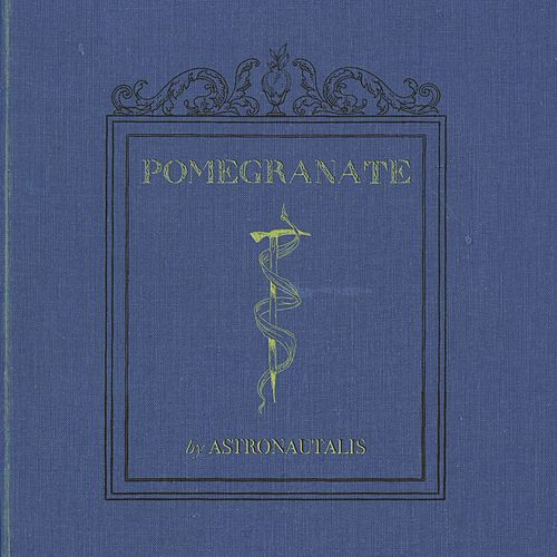 Play & Download Pomegranate by Astronautalis | Napster