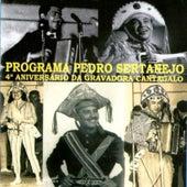Programa Pedro Sertanejo: 4º Aniversário da Gravadora Cantagalo by Various Artists