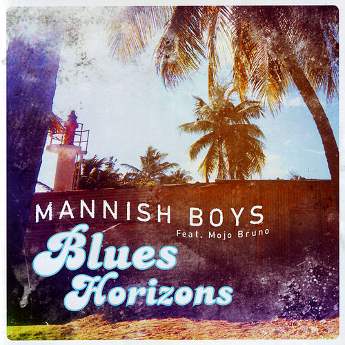 Blues Horizons by The Mannish Boys