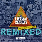 Play & Download We're All Desi (Remixed) by Delhi 2 Dublin | Napster