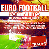 Play & Download Euro Football Party Dance Hits 2008 (Ultimate Edition) by Various Artists | Napster