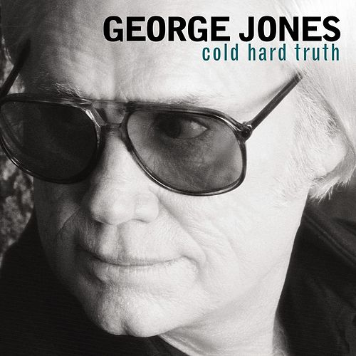 Play & Download Cold Hard Truth by George Jones | Napster