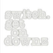 Get On Downz by Switch