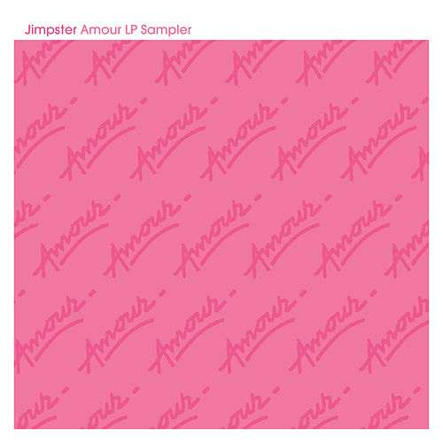 Amour LP Sampler by Jimpster