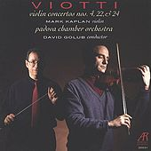 Viotti: Concertos Nos. 4, 22 & 24 for Violin and Orchestra by Mark Kaplan