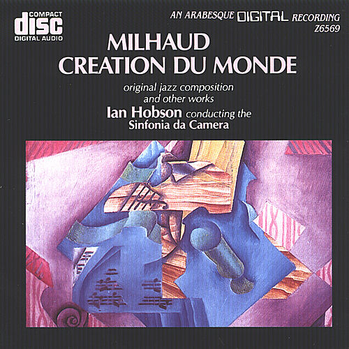 Play & Download Milhaud: Creation du Monde & Other Works by Ian Hobson | Napster