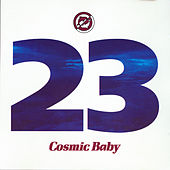Play & Download 23 by Cosmic Baby | Napster