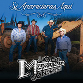 Play & Download Si Aparecieras Aquí by La Maquinaria Norteña | Napster