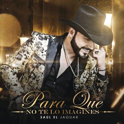 Para Que No Te Lo Imagines by Saul