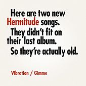 Play & Download Vibration / Gimme by Hermitude | Napster